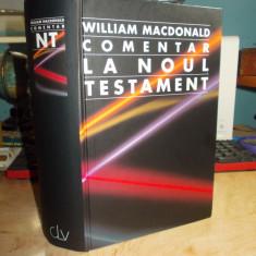 WILLIAM MACDONALD - COMENTAR LA NOUL TESTAMENT , 1998