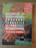 ASIGURARI SI REASIGURARI , ABORDARI TEORETICE SI PRACTICI INTERNATIONALE de VIOLETA CIUREL , 2000
