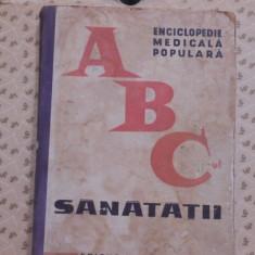 ENCICLOPEDIE MEDICALA POPULARA, ABC-ul SANATATII- CARTONATA- ED. MEDICALA 1964