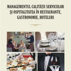 Managementul calitatii serviciilor si ospitalitatea in restaurante, gastronomie, hoteluri | Stere Stavrositu, Polirom