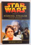STAR WARS RAZBOIUL STELELOR VOL. IV : O NOUA SPERANTA de GEORGE LUCAS , 2006