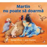 Carte Editura Litera, Martin nu poate sa doarma, Karma Wilson
