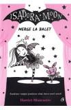 Isadora Moon merge la balet - Harriet Muncaster
