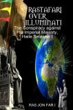 Rastafari Over Illuminati: Conspiracy Against Haile Selassie