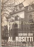 Scrisori Catre Al. Rosetti (1916-1968) - Al. Rosetti