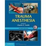 Trauma Anesthesia - Charles E. Smith