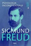 Cumpara ieftin Opere esentiale, vol. 3 - Psihologia inconstientului/Sigmund Freud