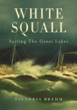White Squall: Sailing the Great Lakes