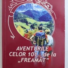 """AVENTURILE CELOR 101 ...DE LA """" FREAMAT """" de CLAUDIU VODA , 2008"""