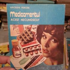 MEDICAMENTUL ACEST NECUNOSCUT-ARCADIE PERCEK