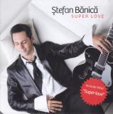 CD Rock: Stefan Banica Jr. - Super Love ( 2010, original, stare foarte buna )