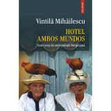 Hotel Ambos Mundos - Vintila Mihailescu