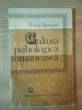 CULTURA PSIHOLOGICA ROMANEASCA de TRAIAN HERSENI , 1980