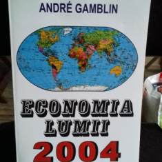 ECONOMIA LUMII 2004 - ANDRE GAMBLIN