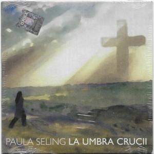 Vand CD - Paula Selling - La Umbra Crucii, original, holograma, sigilat