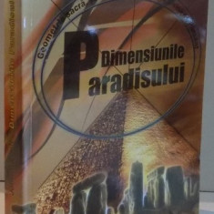 DIMENSIUNILE PARADISULUI , GEOMETRIE SACRA , STIINTE ANTICE SI ORDINEA DIVINA PE PAMANT de JOHN MICHELL , 2011