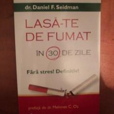 LASA - TE DE FUMAT IN 30 DE ZILE de DANIEL F. SEIDMAN