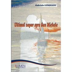 Ultimul vapor spre San Michele - Gabriela LUNGEANU