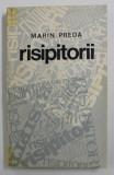 RISIPITORII de MARIN PREDA , 1969