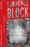 Umbland printre morminte, roman politist de Lawrence Block