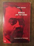 Marc Bernard- Zola par lui-meme