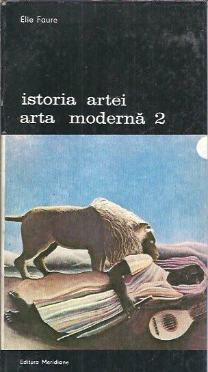 Elie Faure - Istoria artei. Arta moderna 2