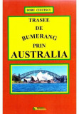 Trasee de bumerang prin Australia   Ciucescu Doru
