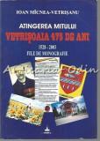 Atingerea Mitului Vetrisoaia 475 De Ani - Ioan Micnea-Vetrisanu
