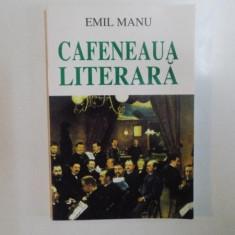 CAFENEAUA LITERARA de EMIL MANU