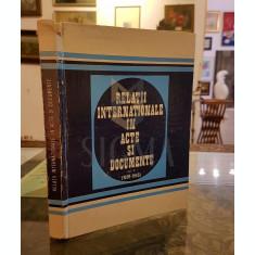 RELATII INTERNATIONALE IN ACTE SI DOCUMENTE, VOL II, 1939-1945 - ALEXANDRU VIANU, CONSTANTIN BUSE, ZORIN ZAMFIR, GHE BADESCU