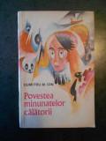 DUMITRU M. ION - POVESTEA MINUNATELOR CALATORII (cu autograf si dedicatie)