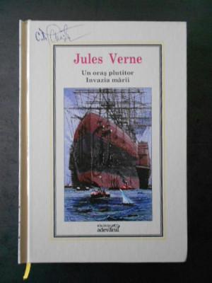 Jules Verne - Un oras plutitor, Invazia Marii * Adevarul, Nr. 35 foto