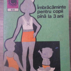 IMBRACAMINTE PENTRU COPII PANA LA 3 ANI - NATALIA TAUTU-STANESCU