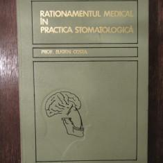 EUGEN COSTA--RATIONAMENTUL MEDICAL IN PRACTICA STOMATOLOGICA