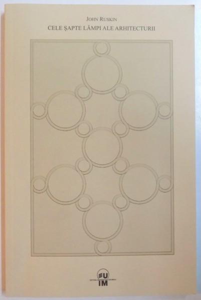 John Ruskin - Cele sapte lampi ale arhitecturii principii arhitecturale 25 ill.