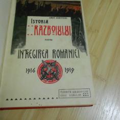 CONSTANTIN KIRITESCU--ISTORIA RAZBOIULUI PENTRU INTREGIREA ROMANIEI-VOL. 1,ed I