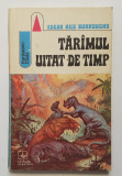 Edgar Rice Burroughs - Taramul Uitat De Timp. Tarimul Uitat De Timp