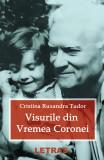 Visurile din Vremea Coronei | Cristina Ruxandra Tudor