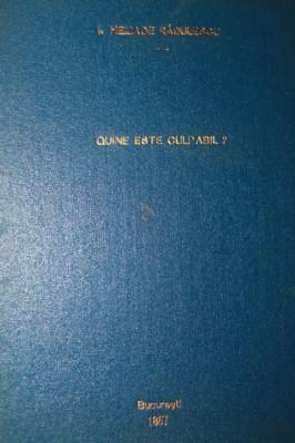 QUINE ESTE CULPABIL - I . HELIADE RADULESCU foto