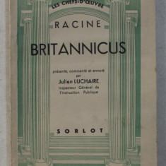 BRITANNICUS par RACINE , presente , commente et annote par JULIEN LUCHAIRE , 1940