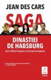 Cumpara ieftin Saga Dinastiei de Habsburg. De la Sfantul Imperiu la Uniuniea Europeana/Jean Des Cars