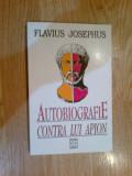 a6 Autobiografie - Contra lui Apion - Flavius Josephus (carte noua)
