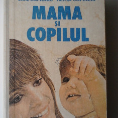 Mama si copilul - Emil Capraru    (posib. expediere si 6 lei/gratuit) (4+1)