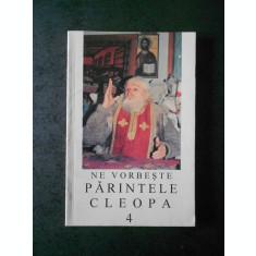 NE VORBESTE PARINTELE CLEOPA volumul 4
