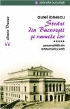 Strazi din Bucuresti si numele lor   Aurel Ionescu