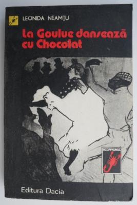 La Goulue danseaza cu Chocolat – Leonida Neamtu foto