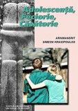 Adolescenta, Feciorie, Casatorie/Arhim. Simeon Kraiopoulos, Bizantina