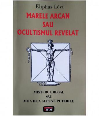 Marele arcan sau ocultismul revelat-Eliphas Levi foto