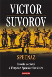 Spetnaz. Istoria secreta a Fortelor Speciale Sovietice | Victor Suvorov, Polirom