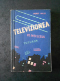 HORST HILLE - TELEVIZIUNEA PE INTELESUL TUTUROR